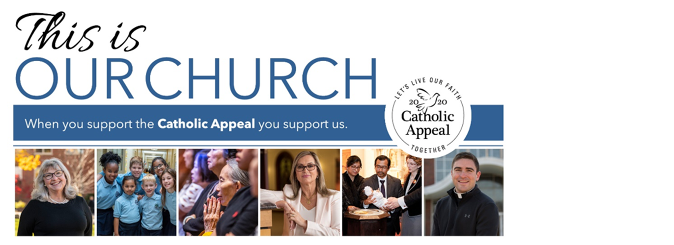 The 2020 Catholic Appeal Needs You!